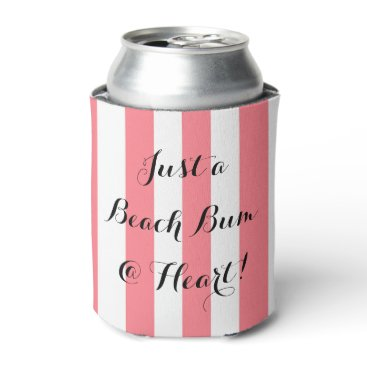 "Beach Themed CHIC CAN COOLER_""JUST A BEACH BUM @ HEART!"" CAN COOLER"