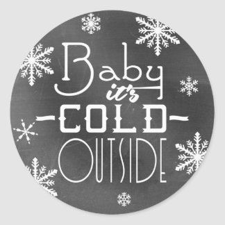 Chic Festive Chalkboard Baby it's Cold Outside Classic Round Sticker