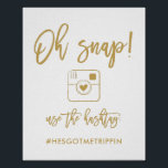 "Chic Hand Lettered Oh Snap Hashtag Sign<br><div class=""desc"">Oh Snap Hashtag Sign</div>"