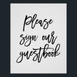 "Chic Hand Lettered Wedding Sign Our Guest Book<br><div class=""desc"">Modern and chic sign that says &quot;Please sign our guestbook.&quot;</div>"