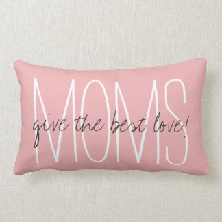 "CHIC PILLOW_""MOMS give the best love!"" PINK Lumbar Pillow"