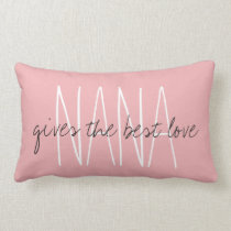 "CHIC PILLOW_""NANA...gives the best love.."" Lumbar Pillow"