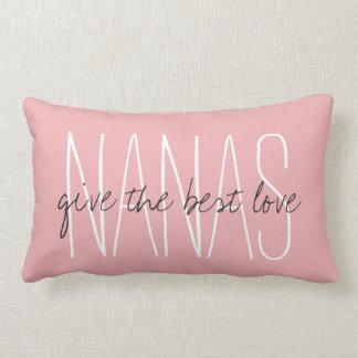 """CHIC PILLOW_""""NANAS...give the best love.."""" Lumbar Pillow"""