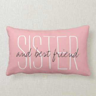"""CHIC PILLOW_""""SISTER...and best friend..."""" Pillows"""