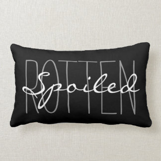 "CHIC PILLOW_""SPOILED ROTTEN"" GREY/BLACK/WHITE LUMBAR PILLOW"