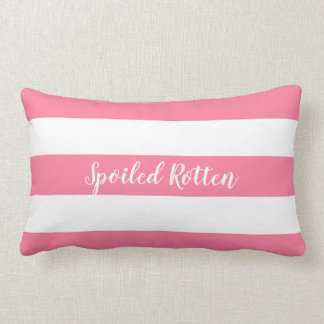"CHIC PILLOW_  ""SPOILED ROTTEN"" PINK/WHITE STRIPES LUMBAR PILLOW"