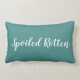 "CHIC PILLOW_""SPOILED ROTTEN"" TEAL/WHITE LUMBAR PILLOW"