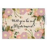 Chic Rustic Floral Will You Be My Bridesmaid Card