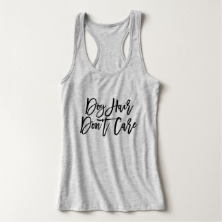 """Chic Script """"Dog Hair Don't Care"""" Tank Top"""