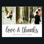 "Chic Script | Multi Wedding Photo Thank You Postcard<br><div class=""desc"">A modern photo thank you postcard designed to accommodate three of your favorite wedding photos aligned side by side. &quot;Love and thanks&quot; appears along the bottom in black handwritten style script. Personalize with your names and/or wedding date beneath. Postcards reverse to show your return address with ample space for recipient...</div>"