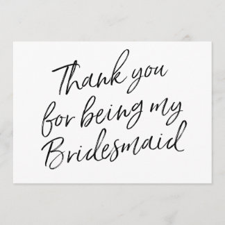 """Chic Script """"Thank you for being my bridesmaid"""" Thank You Card"""
