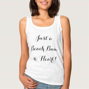 "Beach Themed CHIC T_""JUST A BEACH BUM @ HEART!""_BLACK TEXT TANK TOP"