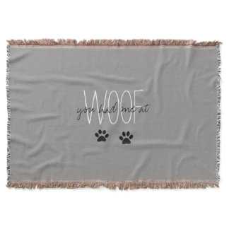 "CHIC THROW_""YOU HAD ME AT WOOF"" THROW BLANKET"