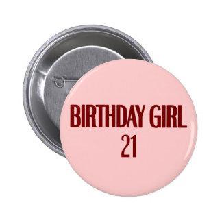 Chica 21 del cumpleaños pin redondo de 2 pulgadas