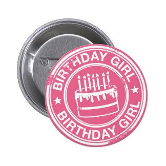 Chica del cumpleaños - efecto blanco del sello de  pin redondo 5 cm