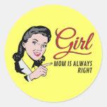 Chica - la mamá tiene siempre razón pegatina redonda