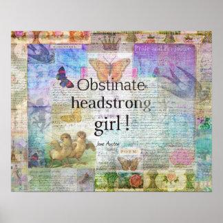 ¡Chica obstinado, testarudo! Cita de Jane Austen Póster