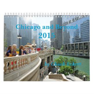 Chicago and Beyond 2015 Calendar