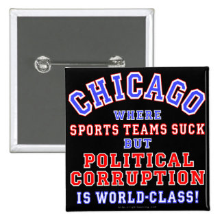 Chicago Corruption Pinback Button