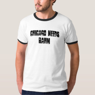 Chicago Needs Rahm T-Shirt