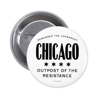 Chicago Outpost of the Resistance Haymarket Button