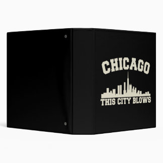 Chicago: This City Blows 3 Ring Binder