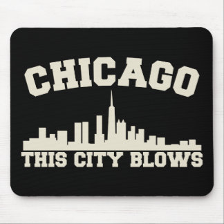 Chicago: This City Blows Mouse Pad