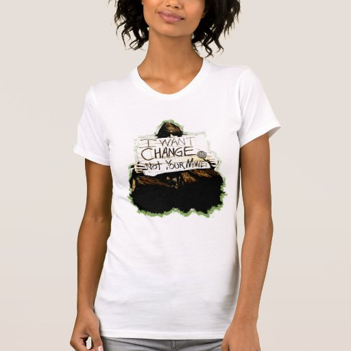 Chicas: Quiero cambiar no su dinero Camisetas