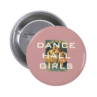 Chicas SUPERIORES de pasillo de danza Pin Redondo De 2 Pulgadas