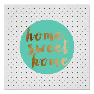 chick faux gold Home Sweet Home polka dots pattern Poster