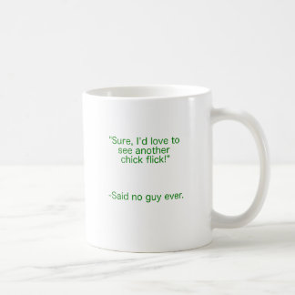 Chick Flick Said No Guy Ever Yellow Brown Green Coffee Mug