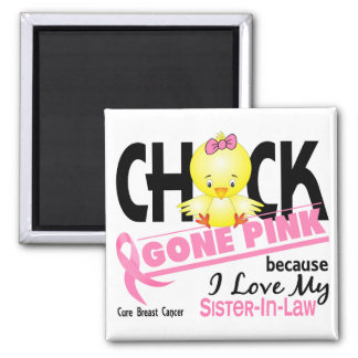 Chick Gone Pink For My Sister-In-Law Breast Cancer Fridge Magnets