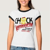 Chick Interrupted 2 AIDS T-Shirt
