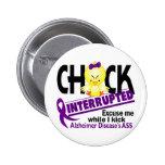 Chick Interrupted 2 Alzheimer's Disease Pinback Button