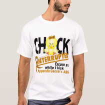 Chick Interrupted 2 Appendix Cancer T-Shirt