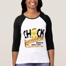 Chick Interrupted 2 Appendix Cancer T-Shirt
