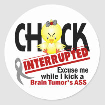 Chick Interrupted 2 Brain Tumor Classic Round Sticker
