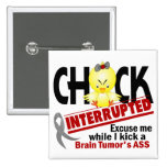 Chick Interrupted 2 Brain Tumor Pin
