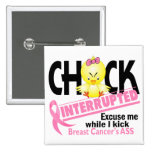 Chick Interrupted 2 Breast Cancer 2 Inch Square Button