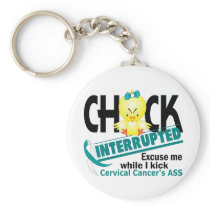 Chick Interrupted 2 Cervical Cancer Keychain