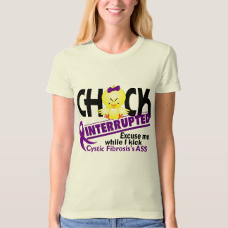 Chick Interrupted 2 Cystic Fibrosis T-Shirt