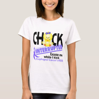 Chick Interrupted 2 Esophageal Cancer T-Shirt