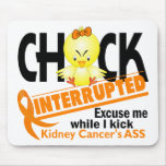 Chick Interrupted 2 Kidney Cancer Mouse Pad