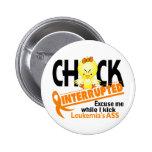 Chick Interrupted 2 Leukemia 2 Inch Round Button