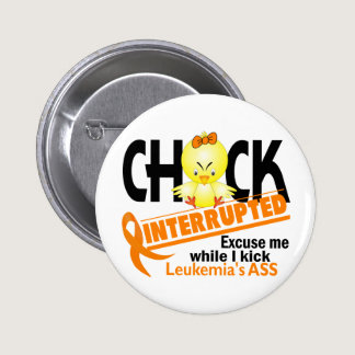 Chick Interrupted 2 Leukemia Button