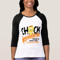 Chick Interrupted 2 Leukemia T-Shirt