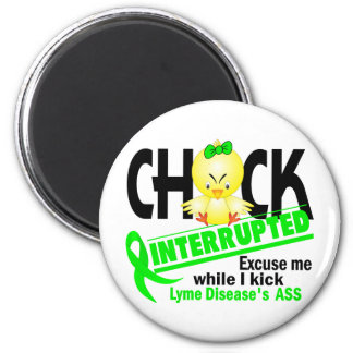 Chick Interrupted 2 Lyme Disease Magnet