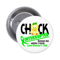 Chick Interrupted 2 Lyme Disease Pinback Button