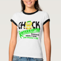 Chick Interrupted 2 Lyme Disease T-Shirt