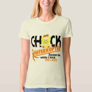 Chick Interrupted 2 MS T-shirts